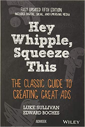 Buy Hey, Whipple, Squeeze This: The Classic Guide to Creating Great Ads  Book Online at Low Prices in India | Hey, Whipple, Squeeze This: The  Classic Guide to Creating Great Ads Reviews & Ratings - Amazon.in