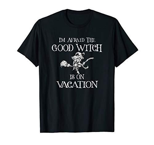 I'm Afraid The Good Witch Halloween Costume T-Shirt