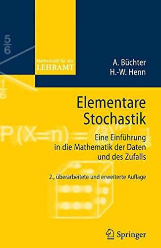 elementare-stochastik-eine-einfhrung-in-die-mathematik-der-daten-und-des-zufalls-mathematik-fr-das-lehramt
