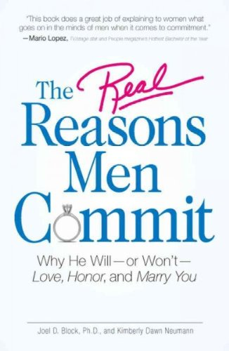 The Real Reasons Men Commit Why He Will-Or Wont- Love Honor And Marry You The Real Reasons Men Commit