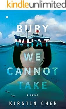 Bury What We Cannot Take: A novel