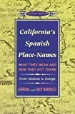 img - for California's Spanish Place-names - What They Mean And How They Got There - Second Edition book / textbook / text book