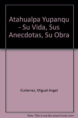 Descargar Libro Atahualpa Yupanqui Miguel A. Gutierrez