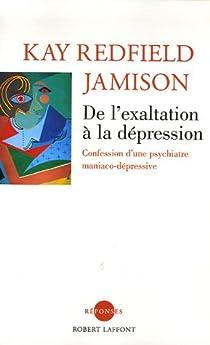 De l'exaltation à la dépression : Confession d'une psychiatre maniaco-dépressive par Jamison