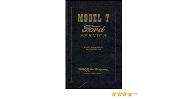 1909 1924 1925 1926 1927 ford model t service manual model t ford 1909 1924 1925 1926 1927 ford model t service manual model t ford ford motors amazon com books