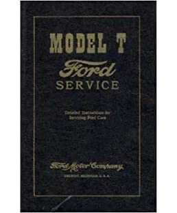 1909 1924 1925 1926 1927 ford model t service manual model t ford rh amazon com Ford 3000 Tractor Manual Ford 600 Hydraulic Manual