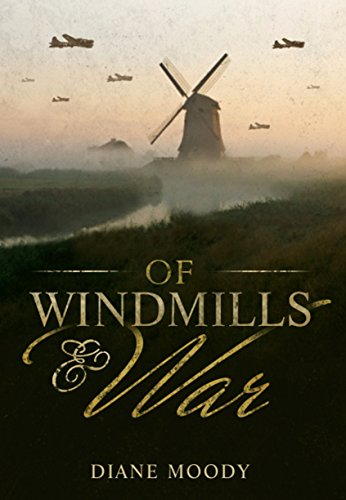 Of Windmills and War (The War Trilogy - Book 1) (Best War Fiction Novels Of All Time)