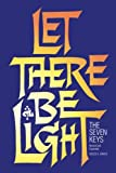 Let There Be Light: The Seven Keys