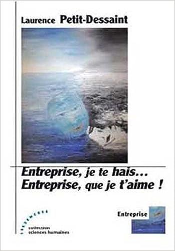 Livre Entreprise, je te hais... Entreprise, que je t'aime ! pdf epub