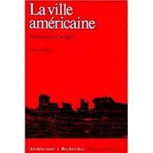 VILLE AMÉRICAINE (LA) : FONDATION ET PROJETS