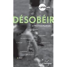 Désobéir (PHILO ADO) (French Edition)