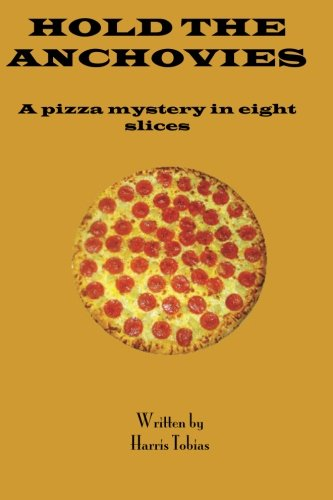 Hold The Anchovies: A pizza mystery in eight slices PDF