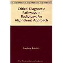 Critical Diagnostic Pathways in Radiology: An Algorithmic Approach