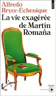La Vie exagérée de Martin Romana par Alfredo Bryce-Echenique