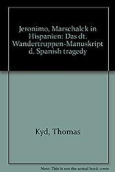 Jeronimo, Marschalck in Hispanien: Das dt. Wandertruppen-Manuskript d. Spanish tragedy