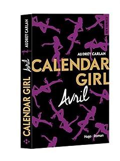 Calendar girl 04 : Avril, Carlan, Audrey