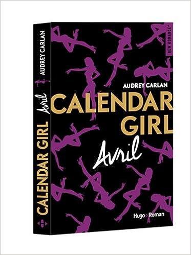 Calendar girl - Tome 4 - Avril - Audrey Carlan