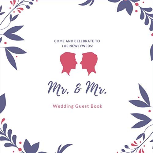 Wedding Guest Book: Mr. And Mr. Marraiage, Precious Moment, Guest Book for Memorial/ Message/ Advice, Special Event Memory Wedding Book, Same Sex Marriage for Boyl Loves Boy, LGBT Edition