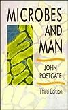 Microbes and Man, John R. Postgate, 0521423554