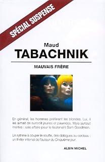 Mauvais frère : roman, Tabachnik, Maud