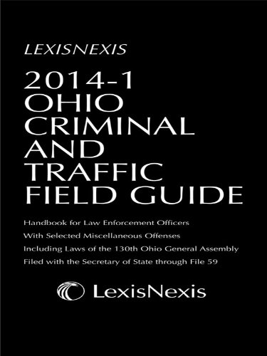 Ohio Criminal and Traffic Field Guide 2014-1 Edition