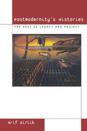 Postmodernity's Histories: The Past as Legacy and Project (Culture and Politics Series)