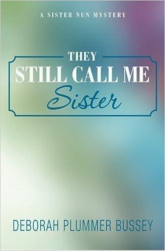 They Still Call Me Sister by Deborah Plummer Bussey (2011-12-16)
