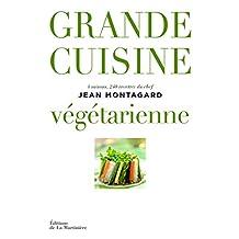 Grande cuisine végétarienne: 4 saisons, 240 recettes du chef