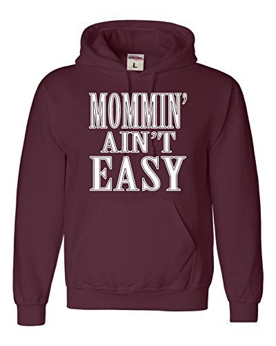 XX-Large Maroon Adult Mommin' Ain't Easy Funny Mother Mom Sweatshirt Hoodie