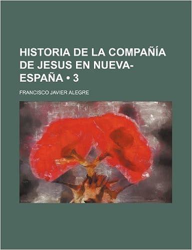 Historia de La Compañía de Jesus En Nueva-España (3)