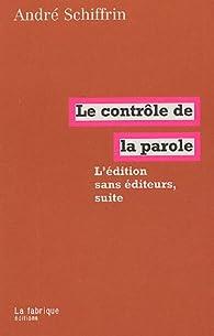 Le contrôle de la parole : L'édition sans éditeurs, suite par André Schiffrin
