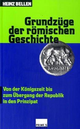 Grundzüge der römischen Geschichte, 3 Bde, Bd.1, Von der Königszeit bis zum Übergang der Republik in den Prinzipat
