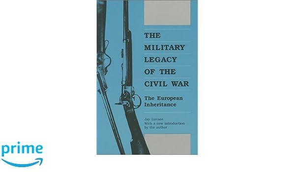 Military Legacy of Civil War PB Modern War Studies: Amazon.es: Jay Luvaas: Libros en idiomas extranjeros