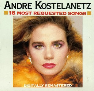 Andre Kostelanetz Andre Kostelanetz 16 Most Requested Songs