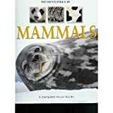 The Encyclopedia of Mammals, a Complete Visual Guide