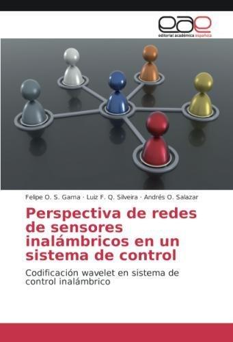 perspectiva-de-redes-de-sensores-inalmbricos-en-un-sistema-de-control-codificacin-wavelet-en-sistema-de-control-inalmbrico-spanish-edition