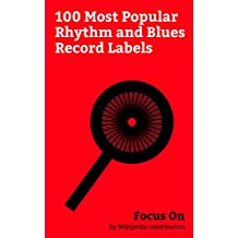 Focus On: 100 Most Popular Rhythm and Blues Record Labels: Def Jam Recordings, JYP Entertainment, Motown, Columbia Records, Roc Nation, Young Money Entertainment, ... Records, RCA Records, Sun Records, etc.