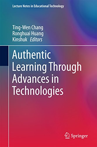 Authentic Learning Through Advances in Technologies (Lecture Notes in Educational Technology) (English Edition)