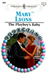 The Playboy's Baby, Mary Lyons, 0373120281