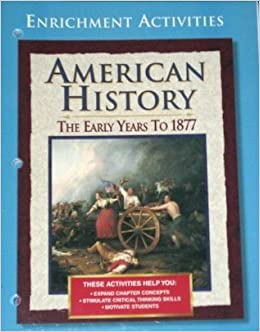 American history the early years to 1877 enrichment activities american history the early years to 1877 enrichment activities with answer key teacher resource glencoe 9780028223261 amazon books fandeluxe Images