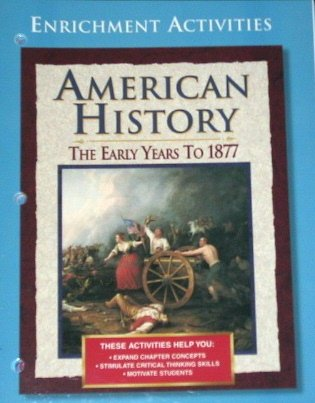 American History: The Early Years to 1877, Enrichment Activities ...