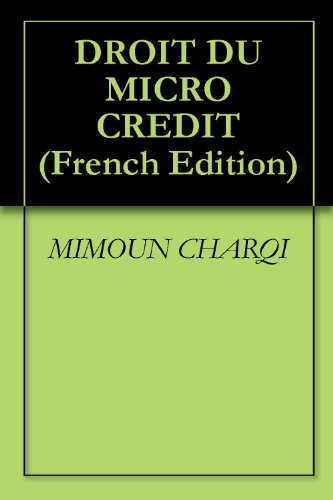 DROIT DU MICRO CREDIT (French Edition)
