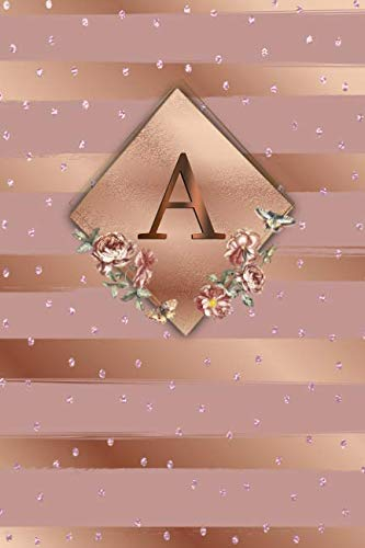 - A: Cute Initial Monogram Letter A Dot Grid Bullet Notebook. Nifty Girly Personalized Journal & Diary with Dotted Grid Pages - Glossy Rose Gold Metallic Floral Cover