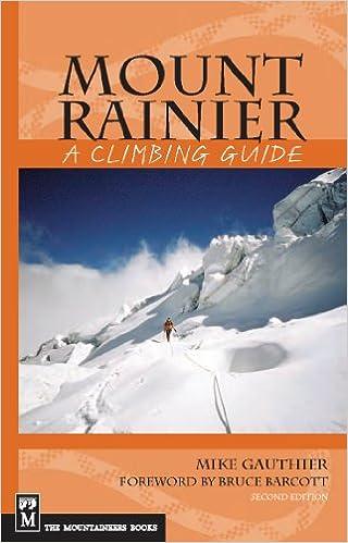 A Climbing Guide 2nd Edition Mount Rainier