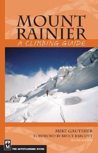 Mount Rainier: A Climbing Guide (A Climbing Guide) 2nd Edition