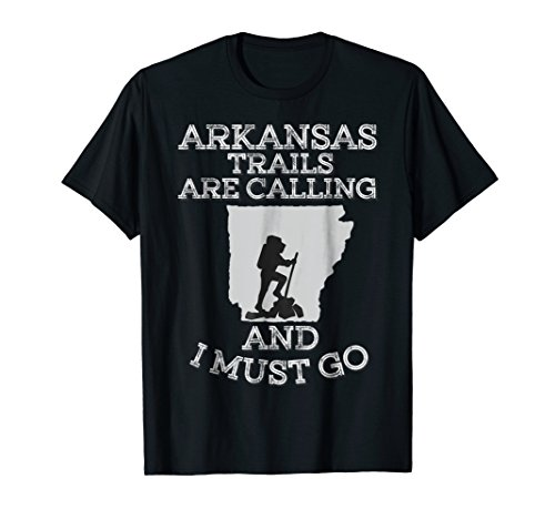 Arkansas Trails Are Calling And I Must Go Hiking T-Shirt