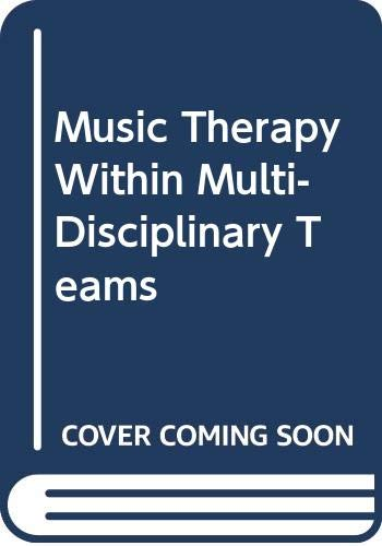 Music Therapy within Multi-Disciplinary Teams Lars Ole Bonde