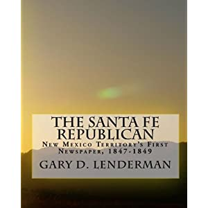 The Santa Fe Republican: New Mexico Territory's First Newspaper, 1847-1849