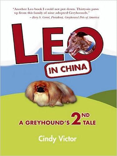 Laden Sie das Buch auf das iPhone herunter Leo in China: A Greyhound's 2nd Tale auf Deutsch B004EPYTAY by Cindy Victor