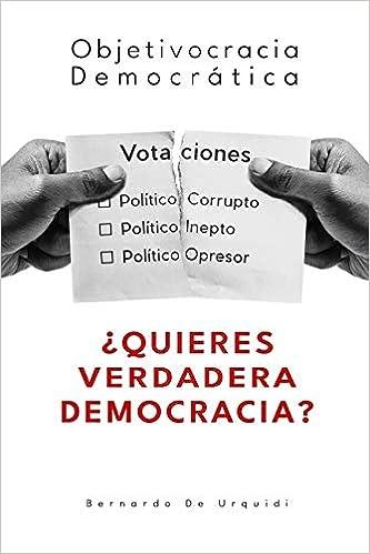Objetivocracia Democrática: ¿Quieres vivir en una verdadera ...